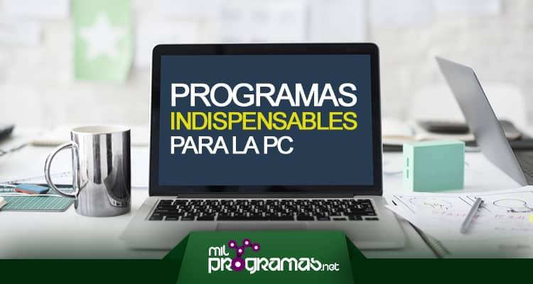 programas indispensables para la pc