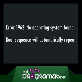 """Error 1962 """"No Se Encontró Ningún Sistema Operativo"""""""