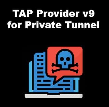 TAP Provider v9 for Private Tunnel