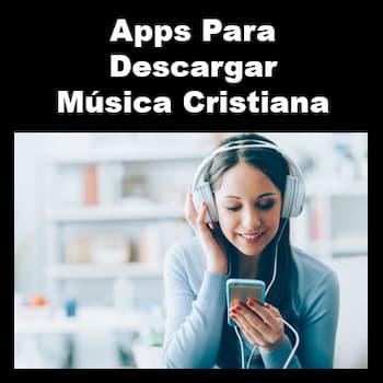 apps para descargar música cristiana