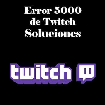 error 5000 de Twitch